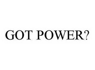 mark for GOT POWER?, trademark #78580807