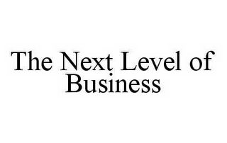 mark for THE NEXT LEVEL OF BUSINESS, trademark #78580839