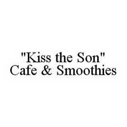 "mark for ""KISS THE SON"" CAFE & SMOOTHIES, trademark #78581504"