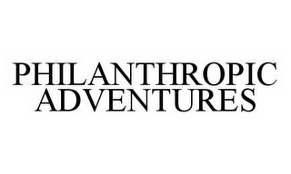 mark for PHILANTHROPIC ADVENTURES, trademark #78581699