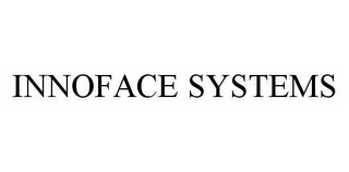 mark for INNOFACE SYSTEMS, trademark #78581742