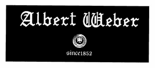 mark for ALBERT WEBER SINCE 1852, trademark #78581809