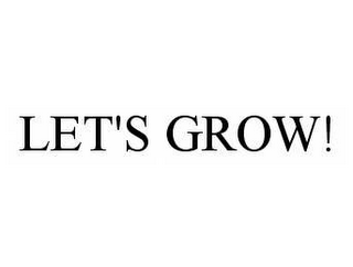 mark for LET'S GROW!, trademark #78581816