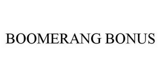 mark for BOOMERANG BONUS, trademark #78581910