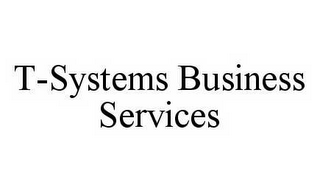 mark for T-SYSTEMS BUSINESS SERVICES, trademark #78581996