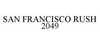 mark for SAN FRANCISCO RUSH 2049, trademark #78582419