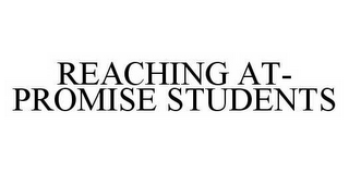mark for REACHING AT-PROMISE STUDENTS, trademark #78582645