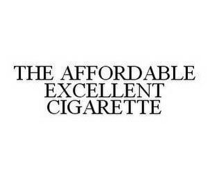 mark for THE AFFORDABLE EXCELLENT CIGARETTE, trademark #78582646