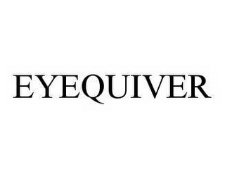 mark for EYEQUIVER, trademark #78583114