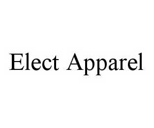 mark for ELECT APPAREL, trademark #78583282