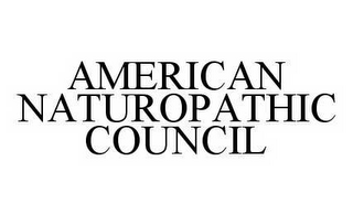 mark for AMERICAN NATUROPATHIC COUNCIL, trademark #78583863