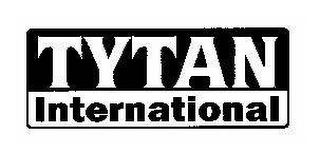 mark for TYTAN INTERNATIONAL, trademark #78583890