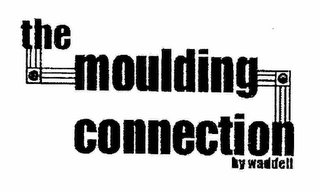 mark for THE MOULDING CONNECTION BY WADDELL, trademark #78584235