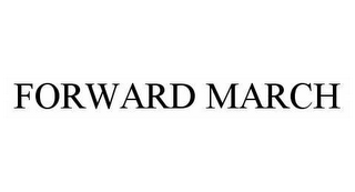 mark for FORWARD MARCH, trademark #78585266