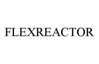 mark for FLEXREACTOR, trademark #78586047