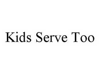 mark for KIDS SERVE TOO, trademark #78587068