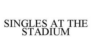 mark for SINGLES AT THE STADIUM, trademark #78587839
