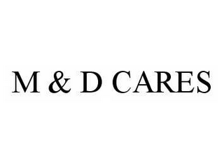 mark for M & D CARES, trademark #78587933