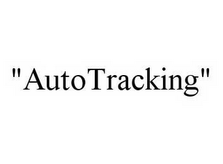 "mark for ""AUTOTRACKING"", trademark #78588369"