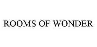 mark for ROOMS OF WONDER, trademark #78588483