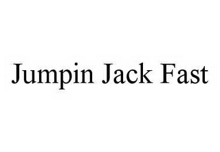 mark for JUMPIN JACK FAST, trademark #78588606