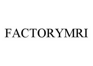 mark for FACTORYMRI, trademark #78588650