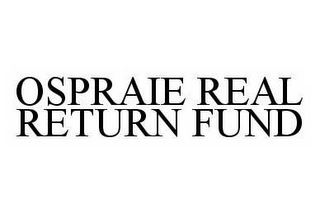 mark for OSPRAIE REAL RETURN FUND, trademark #78589677