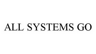 mark for ALL SYSTEMS GO, trademark #78589741