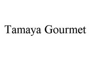 mark for TAMAYA GOURMET, trademark #78589935