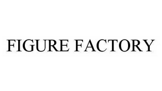 mark for FIGURE FACTORY, trademark #78590416