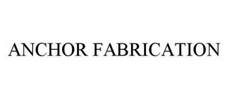 mark for ANCHOR FABRICATION, trademark #78591280
