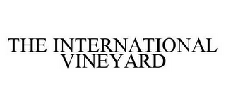mark for THE INTERNATIONAL VINEYARD, trademark #78592717