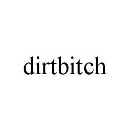 mark for DIRTBITCH, trademark #78592896