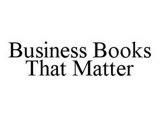 mark for BUSINESS BOOKS THAT MATTER, trademark #78593381