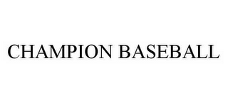 mark for CHAMPION BASEBALL, trademark #78593410