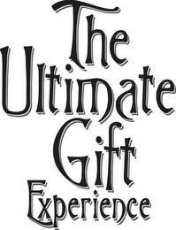 mark for THE ULTIMATE GIFT EXPERIENCE, trademark #78593492
