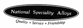 mark for NATIONAL SPECIALITY ALLOYS QUALITY SERVICE FRIENDSHIP, trademark #78594443