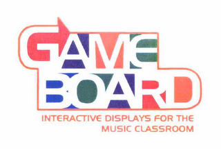 mark for GAMEBOARD INTERACTIVE DISPLAYS FOR THE MUSIC CLASSROOM, trademark #78594506