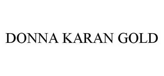 mark for DONNA KARAN GOLD, trademark #78594984