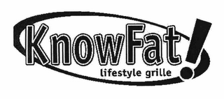 mark for KNOWFAT! LIFESTYLE GRILLE, trademark #78595033