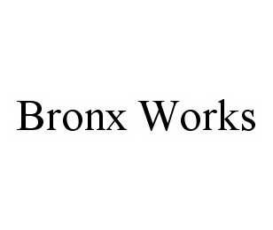 mark for BRONX WORKS, trademark #78595352