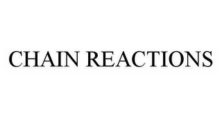 mark for CHAIN REACTIONS, trademark #78595487
