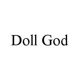 mark for DOLL GOD, trademark #78595651