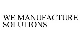 mark for WE MANUFACTURE SOLUTIONS, trademark #78596180
