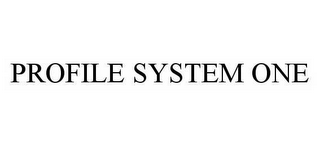 mark for PROFILE SYSTEM ONE, trademark #78596867