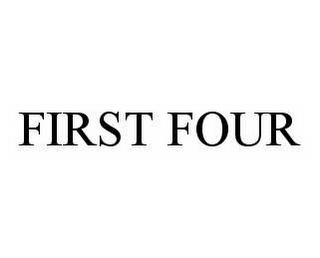 mark for FIRST FOUR, trademark #78597366