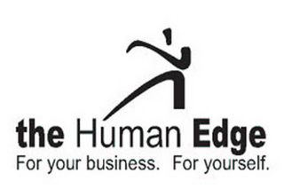 mark for THE HUMAN EDGE FOR YOUR BUSINESS.  FOR YOURSELF., trademark #78598007