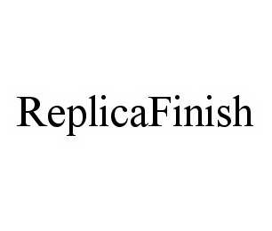 mark for REPLICAFINISH, trademark #78598359