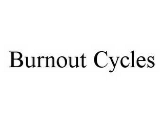 mark for BURNOUT CYCLES, trademark #78599418
