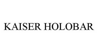 mark for KAISER HOLOBAR, trademark #78599669